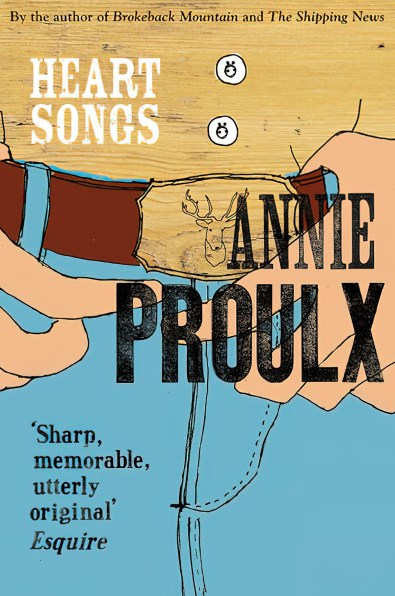 Heart Songs Annie Proulx