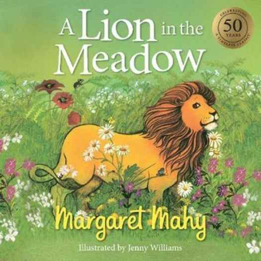 A Lion In The Meadow By Margaret Mahy Slap Happy Larry