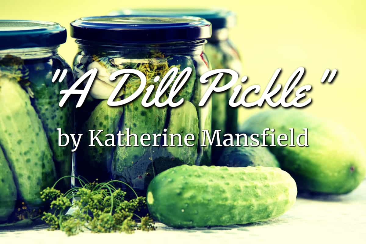 A Dill Pickle Katherine Mansfield