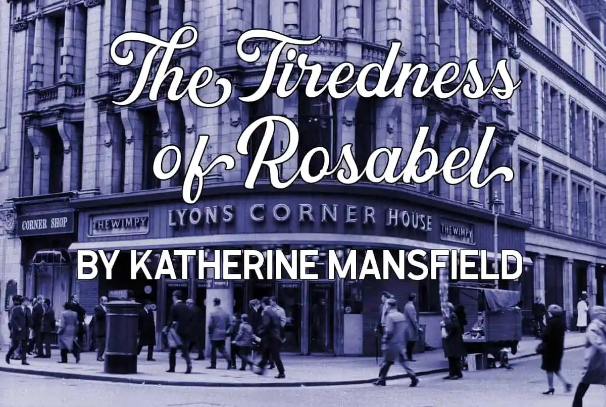 The Tiredness of Rosabel Katherine Mansfield