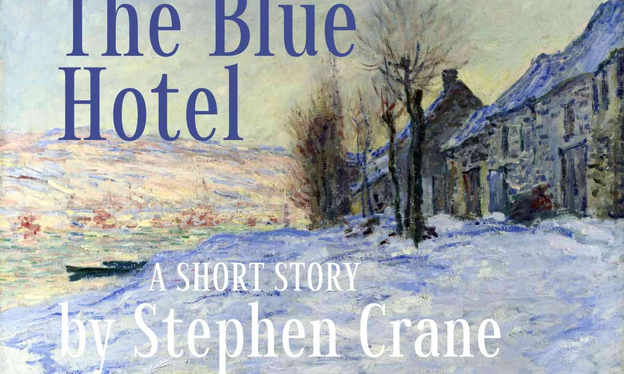 THE BLUE HOTEL stephen crane