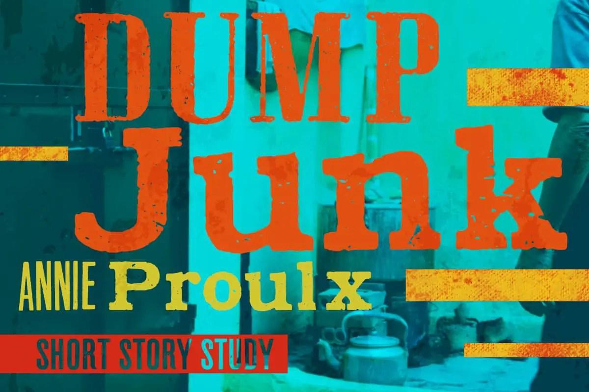 dump junk annie proulx