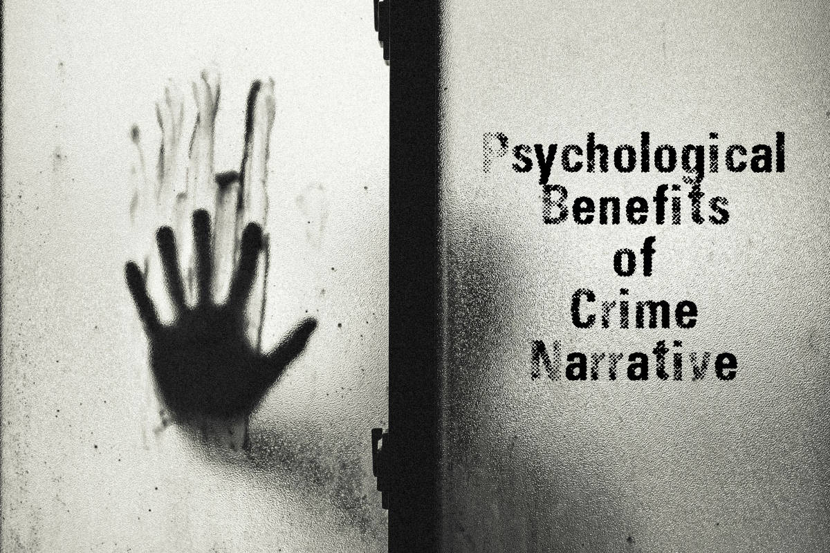 psychological benefits of true crime narrative