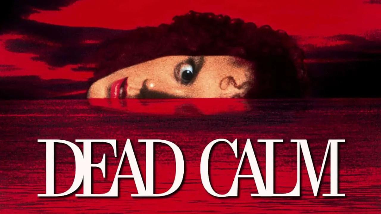 Dead Calm Film Study – Slap Happy Larry