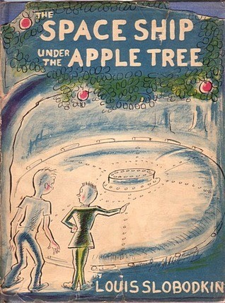 The Space Ship Under The Apple Tree 1952 Louis Slobodkin author and illustrator