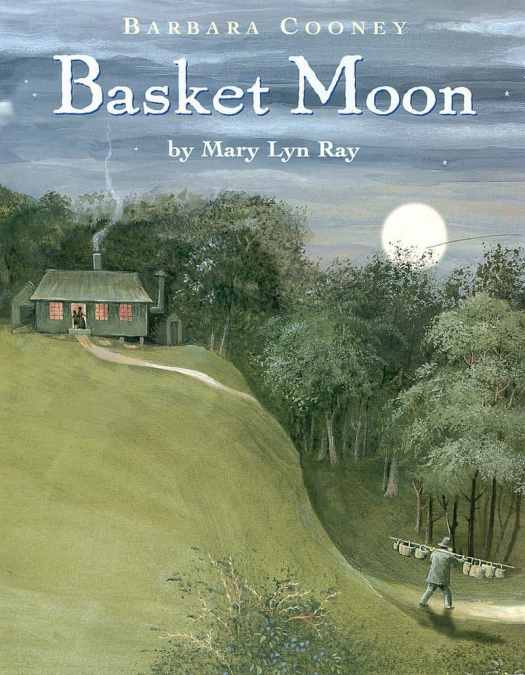 Basket Moon by Mary Lyn Ray illustrated by Barbara Cooney cover