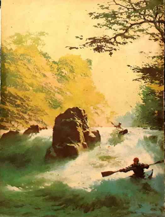 Canoeing This Cover is painted by Carl Evers for Reader's digest , February 1966 kayak river