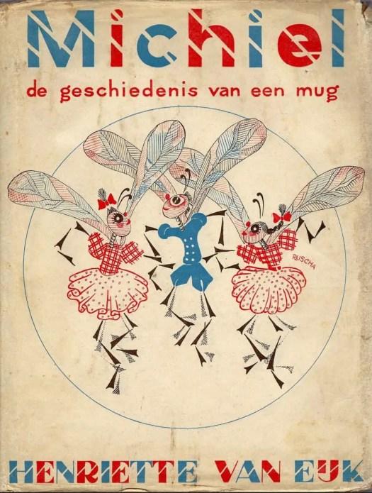 MICHIEL de geschiedenis van een mug (1940) Ruscha Wijdeveld