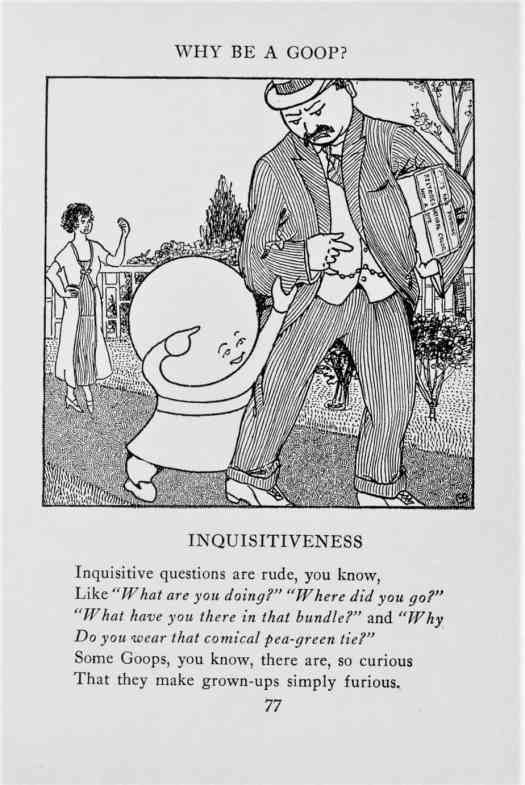 From 'Why Be a Goop A Primary School of Deportment and Taste for Children,' by author artist Gelett Burgess, 1924 Inquisitiveness