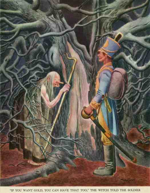 If you want gold you can have that too the witch told the soldier  from the Tenngren Tell It Again Book, Gustaf Tenngren