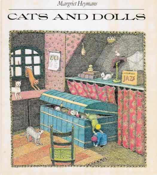 Cats And Dolls by Margriet Heymans, Great Britain 1975 by Kestrel Books, 1975 by Lemniscaat Rotterdam 9