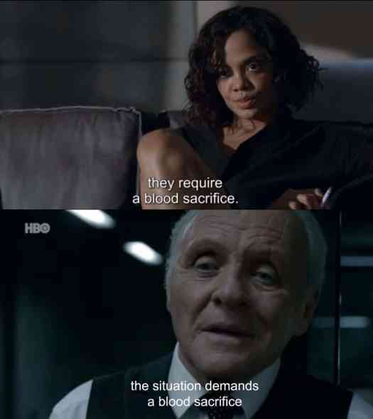 Modern storytellers still love a good blood sacrifice plot. This is from Westworld.