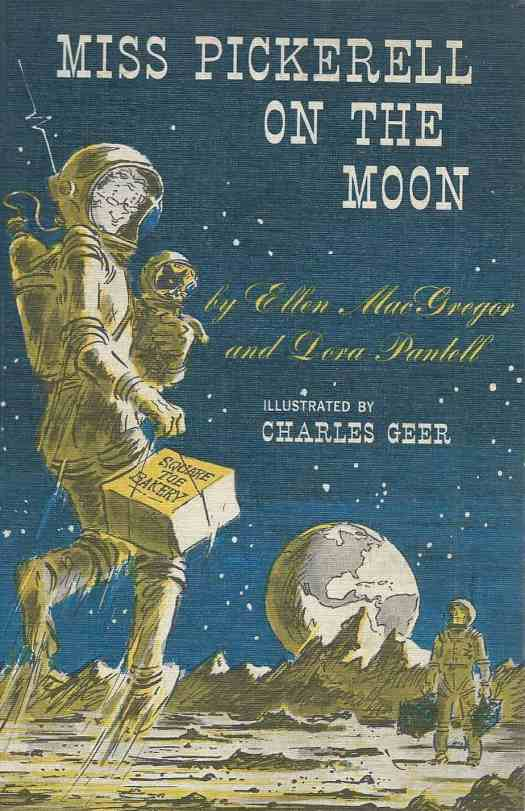 Miss Pickerell On The Moon by Ellen MacGregor, Dora Pantell and Charles Geer 1965