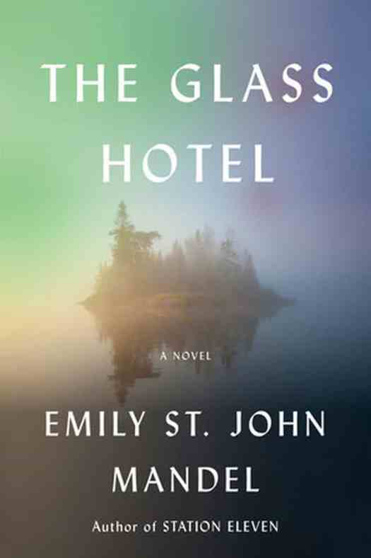 Cover of The Glass Hotel A Novel by Emily St John Mandel author of Station Eleven