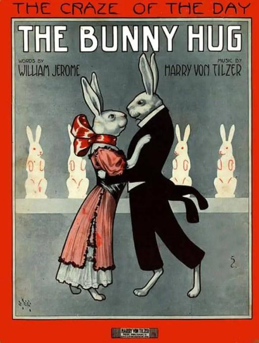 The Bunny Hug, by Jerome & Von Tilzer (1912)