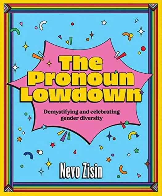 The Pronoun Lowdown by Nevo Zisin