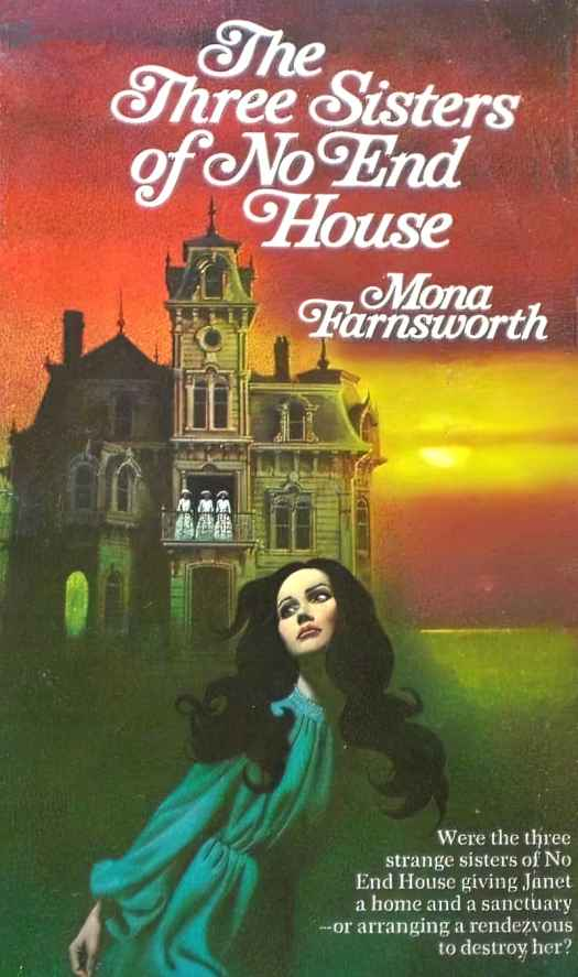 The Three Sisters of No End House by Mona Farnsworth