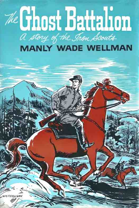 The Ghost Battalion a story of the Iron Scouts by Manly Wade Wellman