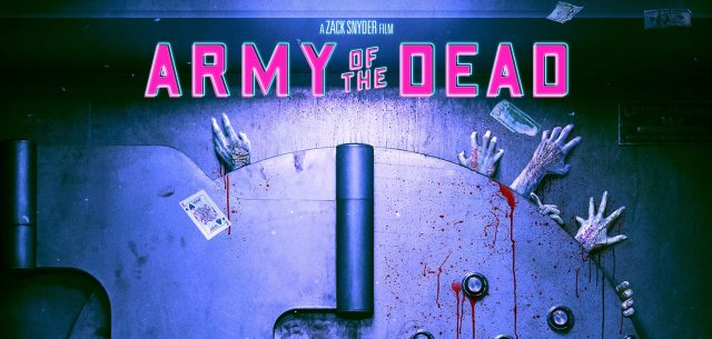 Zack Snyder's Army of the Dead Release Date, Poster Dropped – /Film