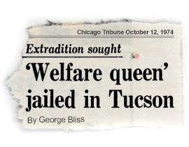 MOCKUP OF TRIBUNE HEADLINE: Welfare Queen Jailed In Tuscon