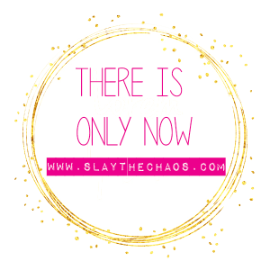 There is Only Now | Slay The Chaos
