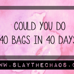40 Bags in 40 Days