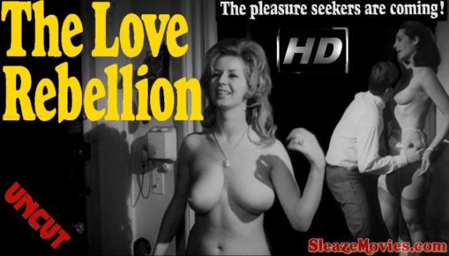 The Love Rebellion (1967) watch uncut