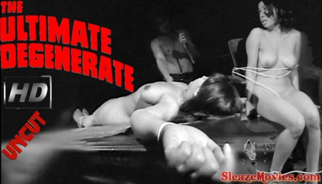 The Ultimate Degenerate (1969) watch uncut
