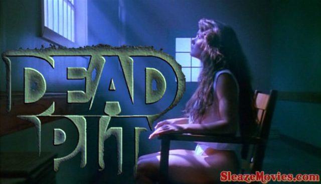 The Dead Pit (1989) watch uncut