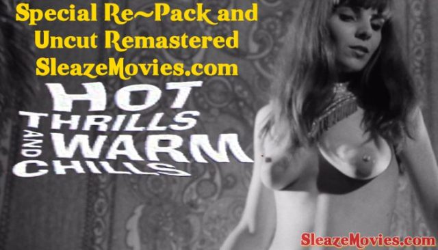 Hot Thrills and Warm Chills (1967) watch uncut
