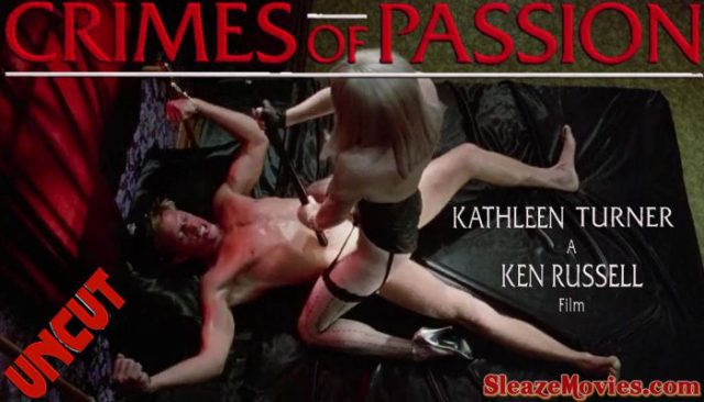 Crimes Of Passion (1984) watch uncut
