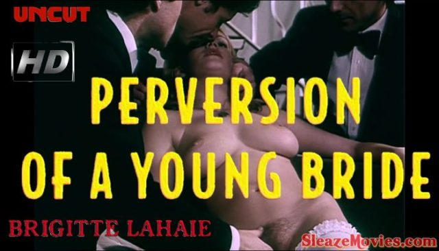 Perversions of a Young Bride (1978) watch uncut