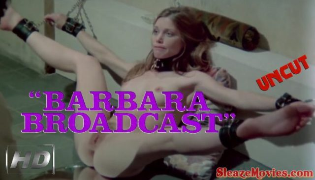 Barbara Broadcast (1977) watch uncut