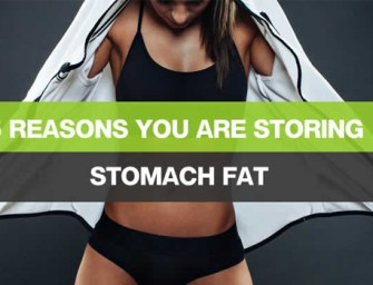 5 Reasons You Are Storing Stomach Fat