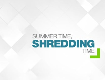 Summer time, shredding time