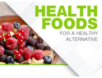 HEALTH FOODS FOR A HEALTHY ALTERNATIVE