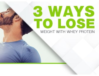 3 WAYS TO LOSE WEIGHT WITH WHEY PROTEIN
