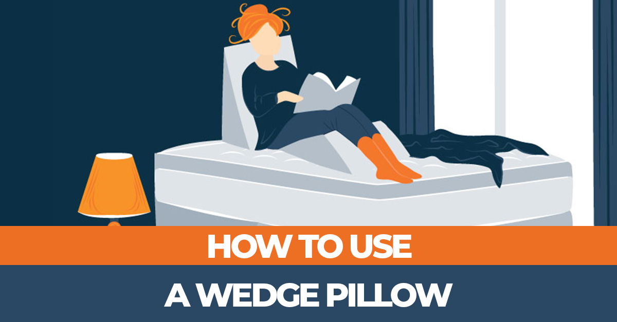 how to use a wedge pillow and what are