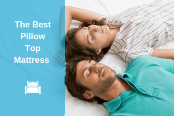 Best Pillow Top Mattress Reviews 2018
