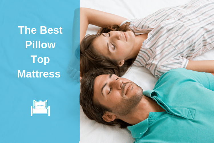Best Pillow Top Mattress Reviews 2018