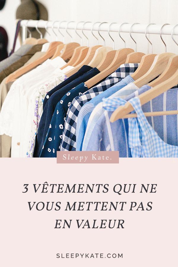 Voici les 3 vêtements qui selon moi ne mettent personne en valeur! Si vous voulez reprendre en main votre style vestimentaire et éviter les erreurs d'achats pour acheter moins et mieux, lisez mon article