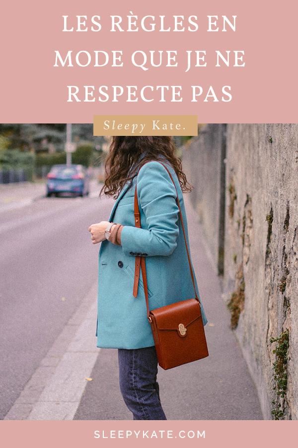 Je partage avec vous les règles en mode que je ne respecte pas. Pour trouver votre style vestimentaire, vous n'avez pas besoin de suivre ses règles!