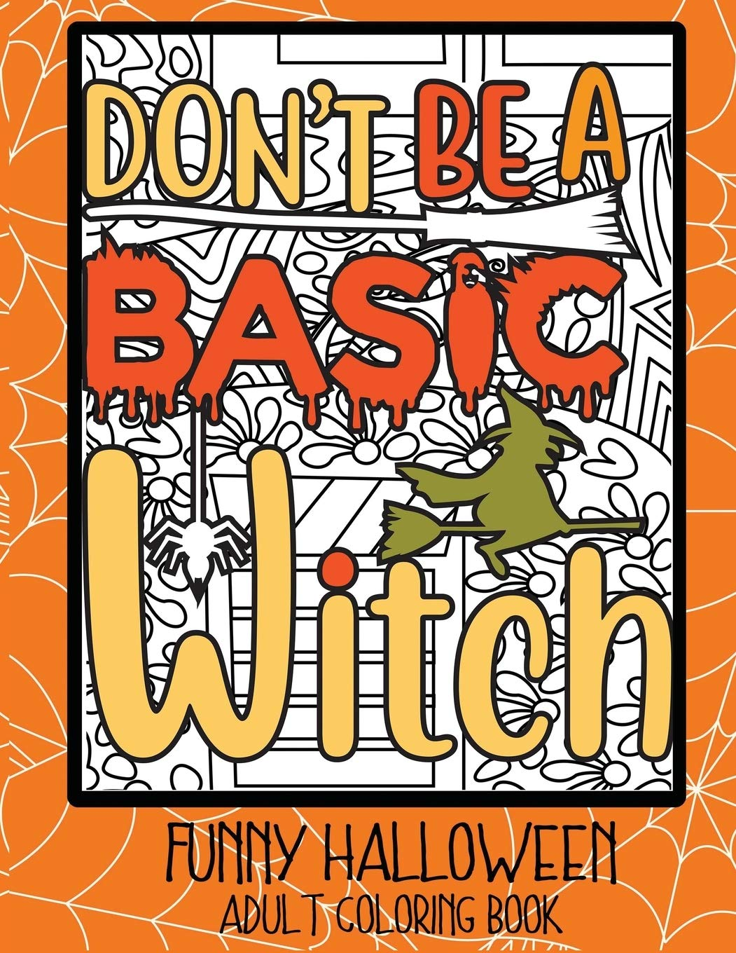 Don't Be a Basic Witch Adult Coloring Book