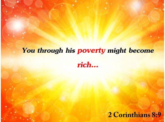 2 Corinthians 8 9 You Through His Poverty Might Powerpoint Church Sermon Templates PowerPoint