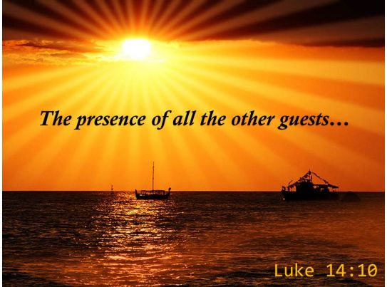 Luke 14 10 The Presence Of All The Other Powerpoint Church Sermon PowerPoint Templates Designs