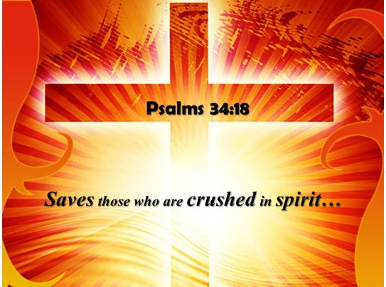 Psalms 34 18 Saves Those Who Are Crushed PowerPoint Church Sermon PowerPoint Templates