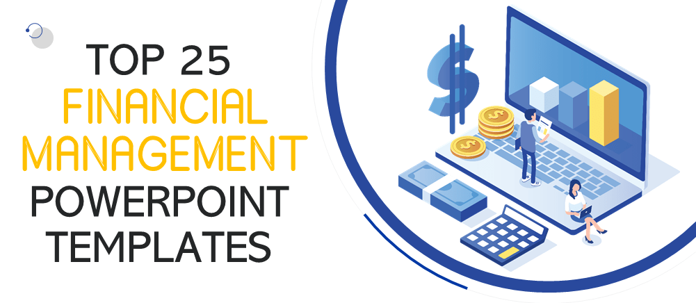 Fortunately, these guidelines are available. Top 25 Financial Management Powerpoint Templates To Ensure Smooth Flow Of Finance The Slideteam Blog