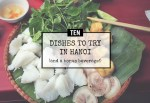 Vietnam eats, Part 1: 10 dishes to try in Hanoi