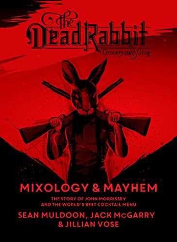 Dead Rabbit Mixology and Mayhem