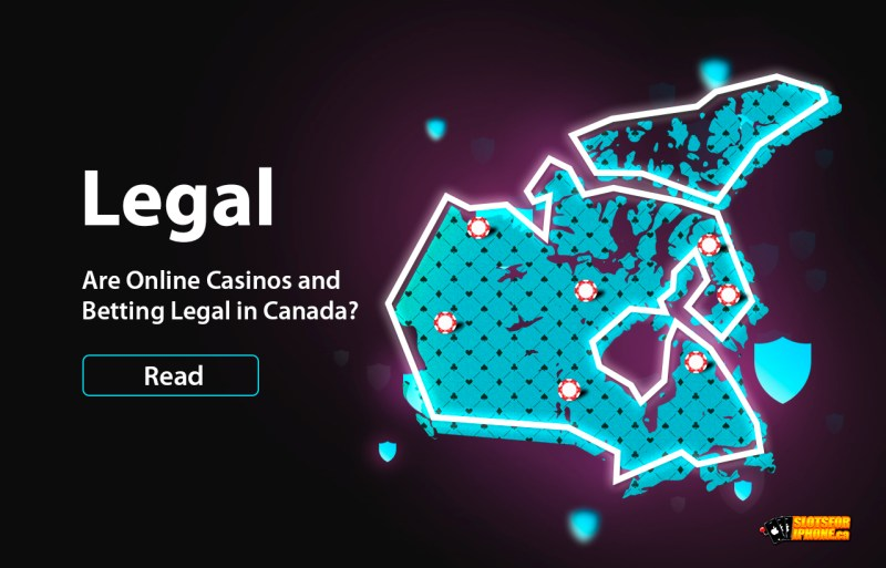 Are Online Casinos and Betting Legal in Canada